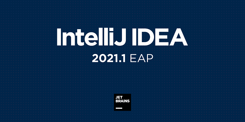 intellij-idea-2021.1_eap-800×400